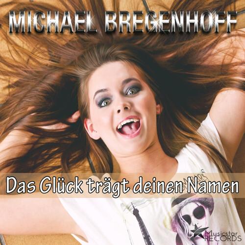 Michael Bregenhoff - Das Glück trägt deinen Namen