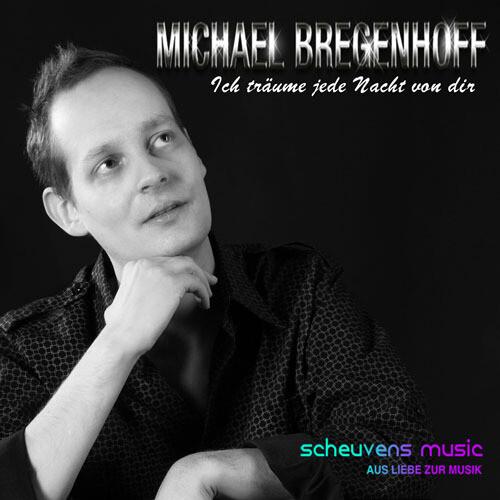 Michael Bregenhoff - Ich träume jede Nacht von dir
