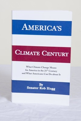 America's Climate Century, autographed by Senator Rob Hogg