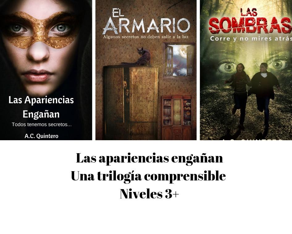 6 Novels: Las apariencias engañan,El armario & Las sombras  (Level 3+)