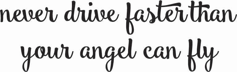 Never Drive Faster Than Your Angel Can Fly Sticker
