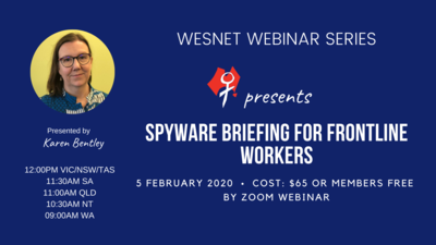 WESNET Webinar Series presents: Spyware Briefing For Frontline Workers - 5th February 2020