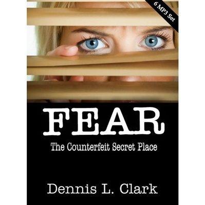 FEAR: The Counterfeit Secret Place