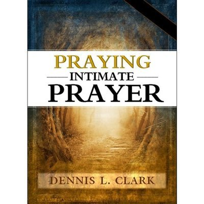 Praying Intimate Prayer