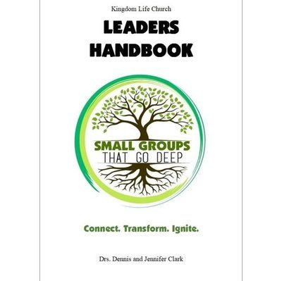 SMALL GROUPS THAT GO DEEP: Leaders Handbook
