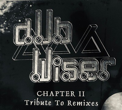 Dub Wiser ~ Chapter II Tribute To Remixes ~ CD