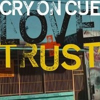 Cry on Cue - Love+Trust  - CD New Sealed Reggae (2007)