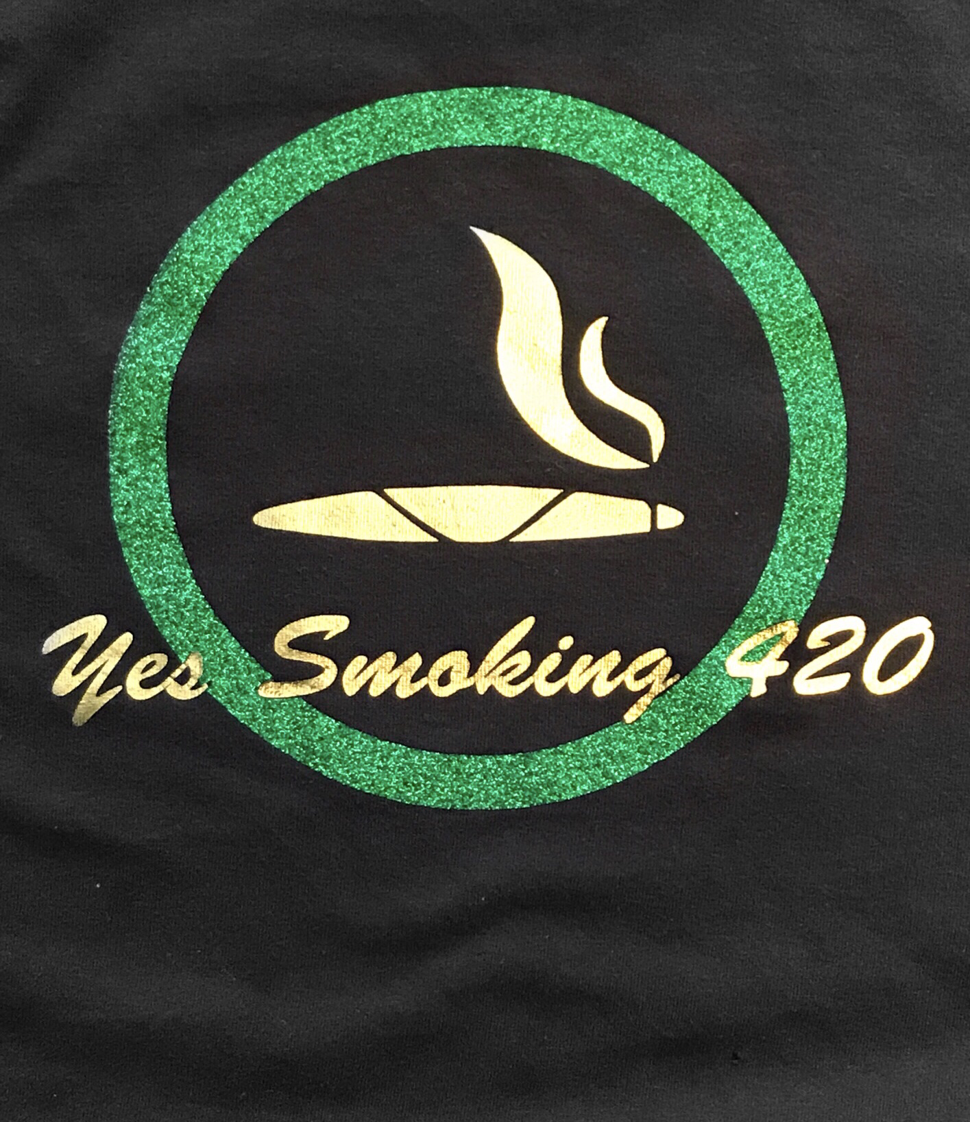 Yes Smoking 420 T-shirt ( grn glitter gold foil design )or grn/silver