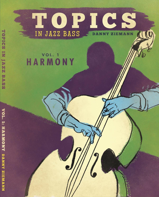 Topics in Jazz Bass Vol 1: Harmony