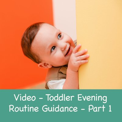 Toddler Evening Routine Guidance - Part 1