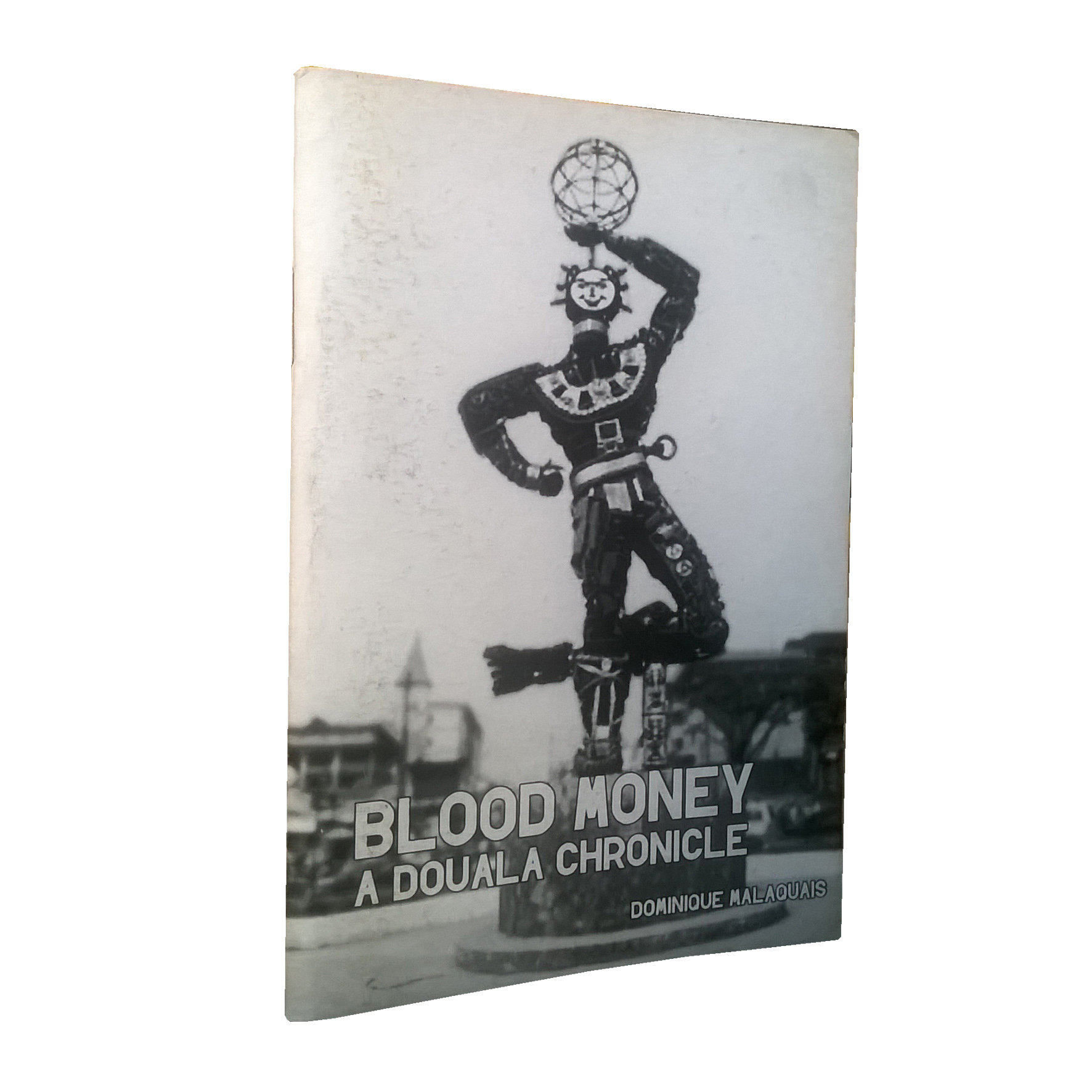 Chimurenganyana Series 1: Blood Money - A Douala Chronicle by Dominique Malaquais (2009) CN10