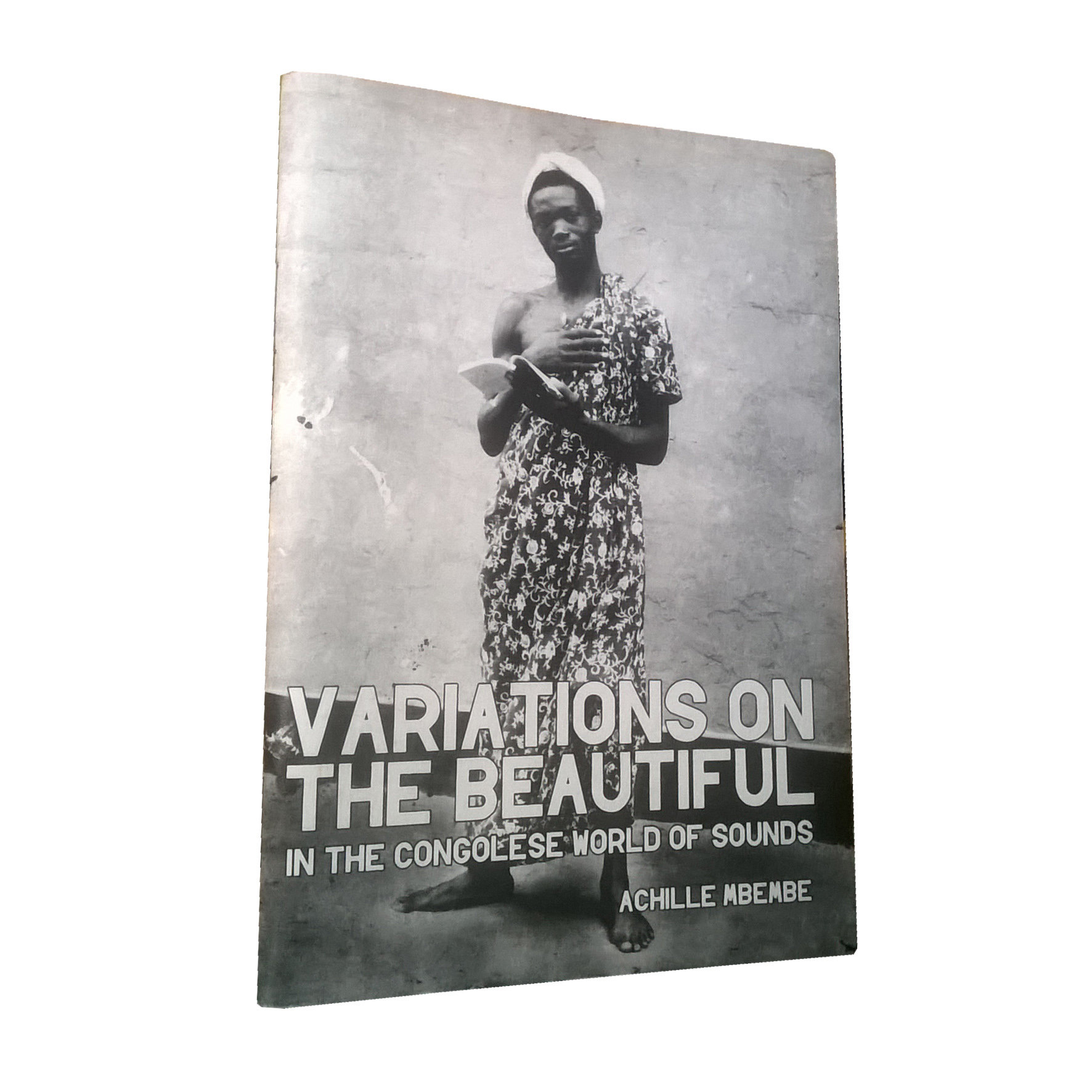 Chimurenganyana Series 1: Variations of the Beautiful in the World of Congolese Sounds by Achille Mbembe (2009) CN12