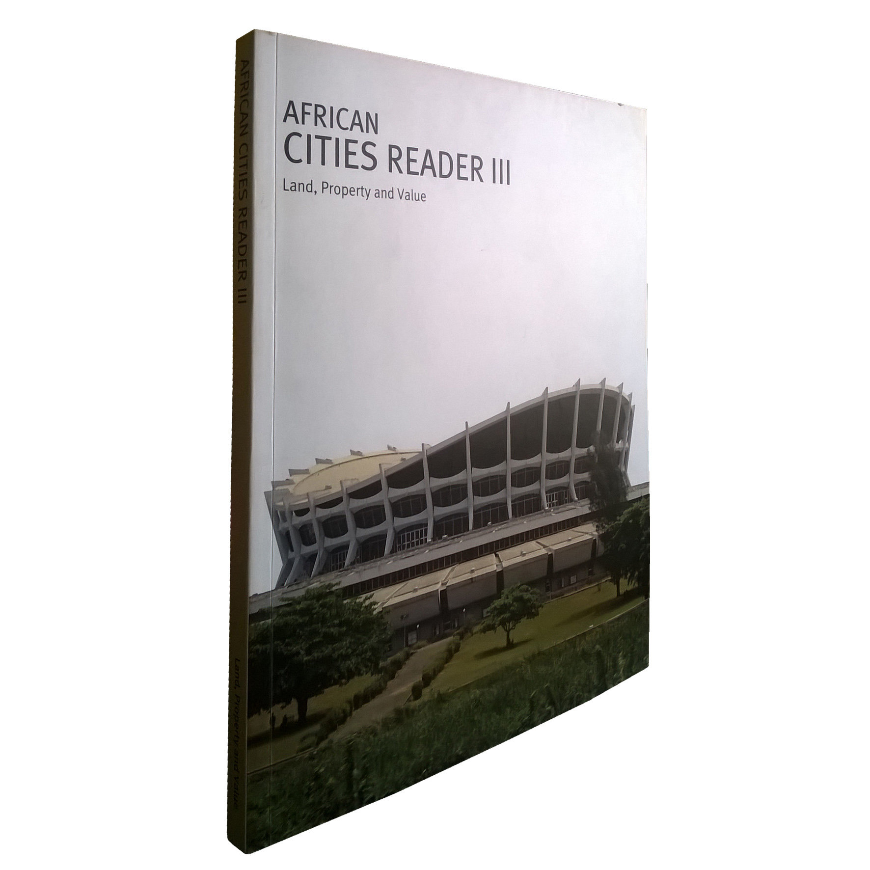 African Cities Reader 3: Land, Property & Value (April 2015) ACR3