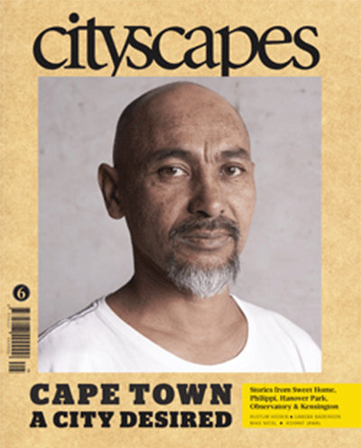 Cityscapes 6: Cape Town a City Desired (Africa Centre for Cities, February 2015)