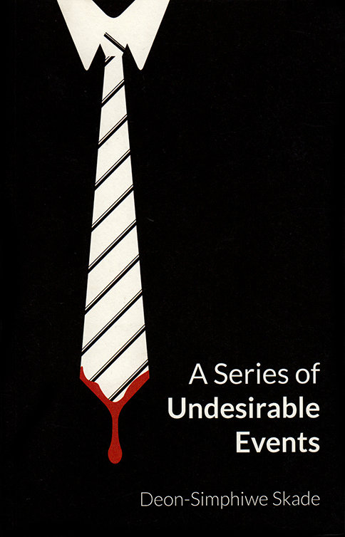 A Series of Undesirable Events by Deon Simphiwe Skade (NLSA, 2011)