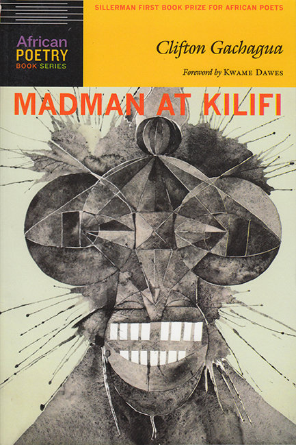Madman at Kilifi by Clifton Gachagua (Amalion Publishing, 2014)