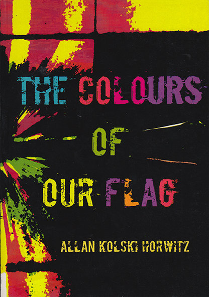The Colours of Our Flag by Allan K. Horwitz (Paaderberg Poetry Press, 2016)