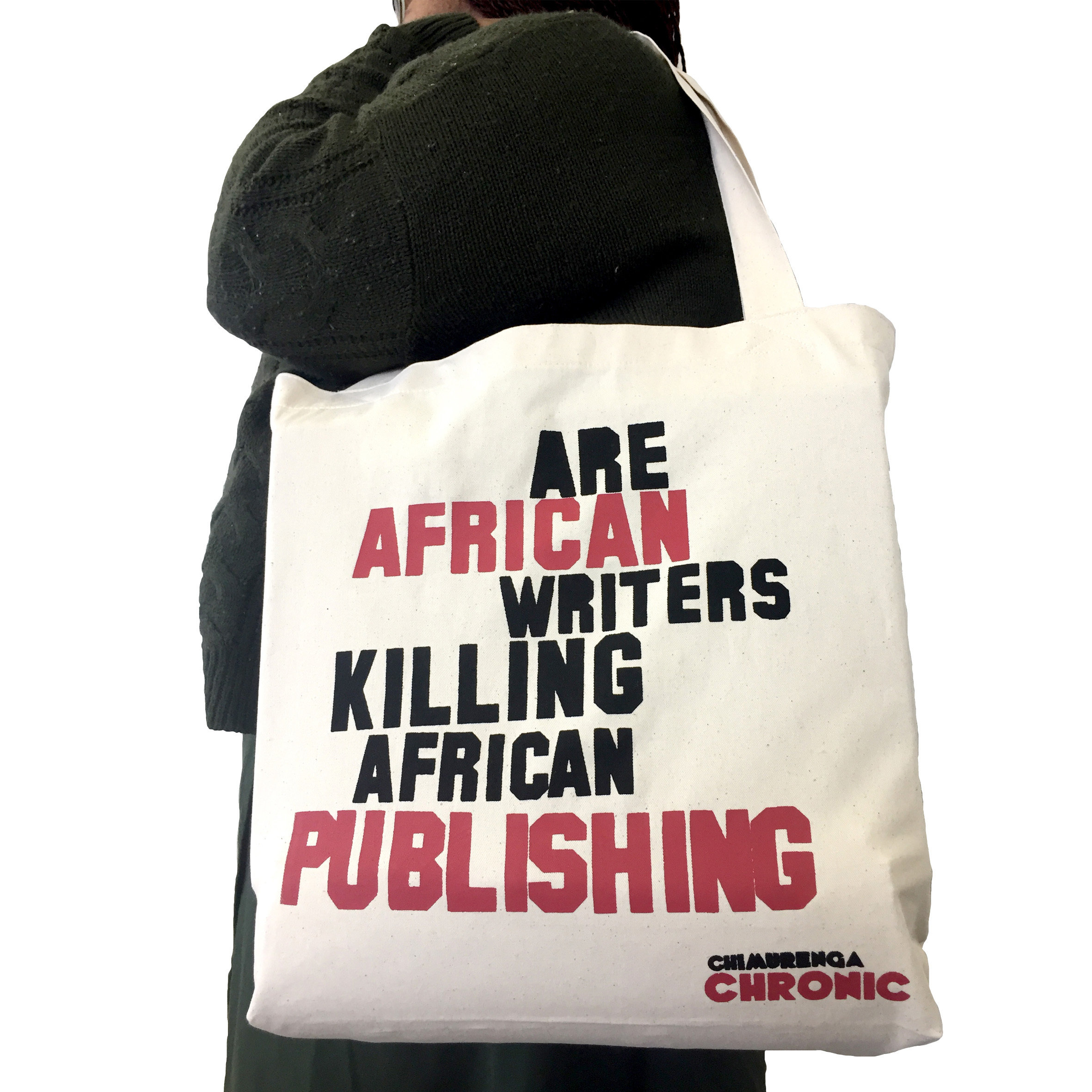 Chimurenga Chronic Tote Bag –Are African writers killing African publishing CCTB01