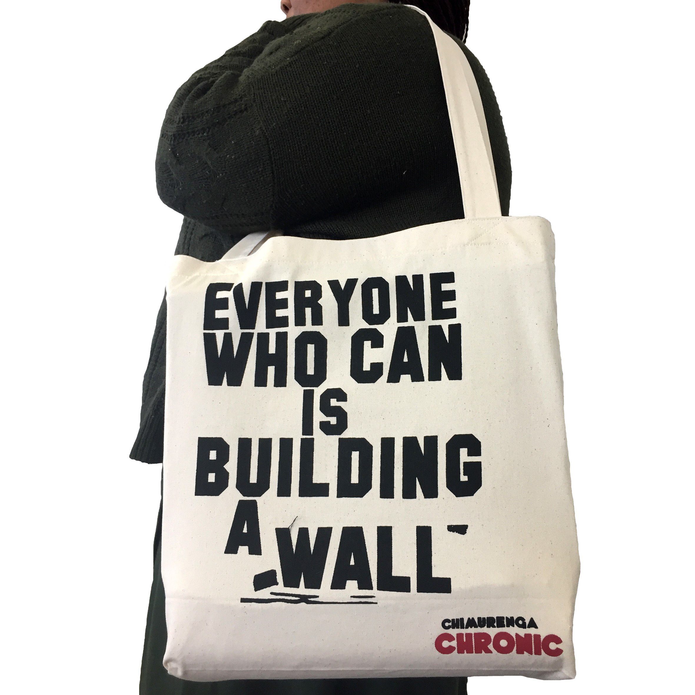 Chimurenga Chronic Tote Bag –Everyone who can is building a wall CCTB03