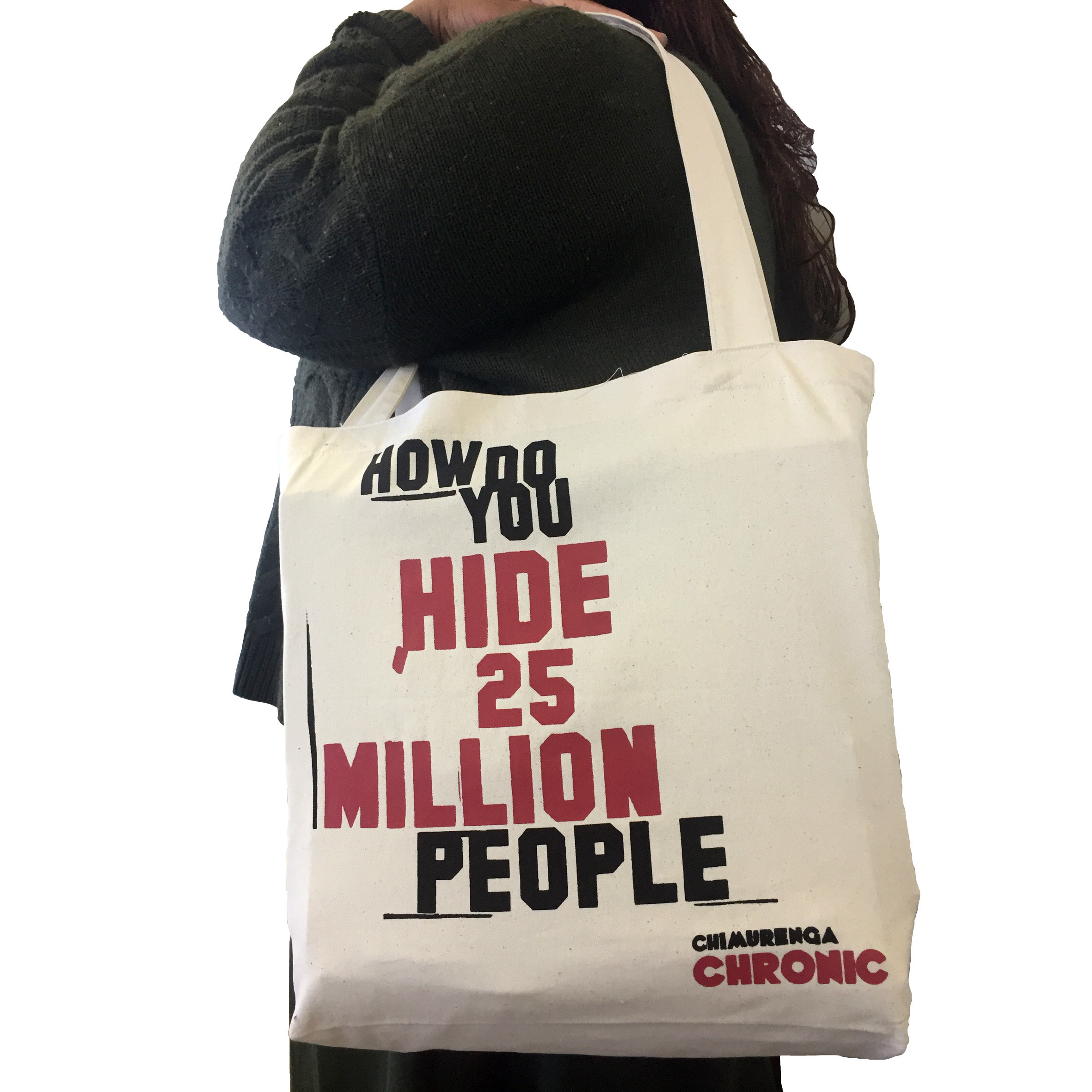 Chimurenga Chronic Tote Bag –How Do You Hide 25 million People CCTB04