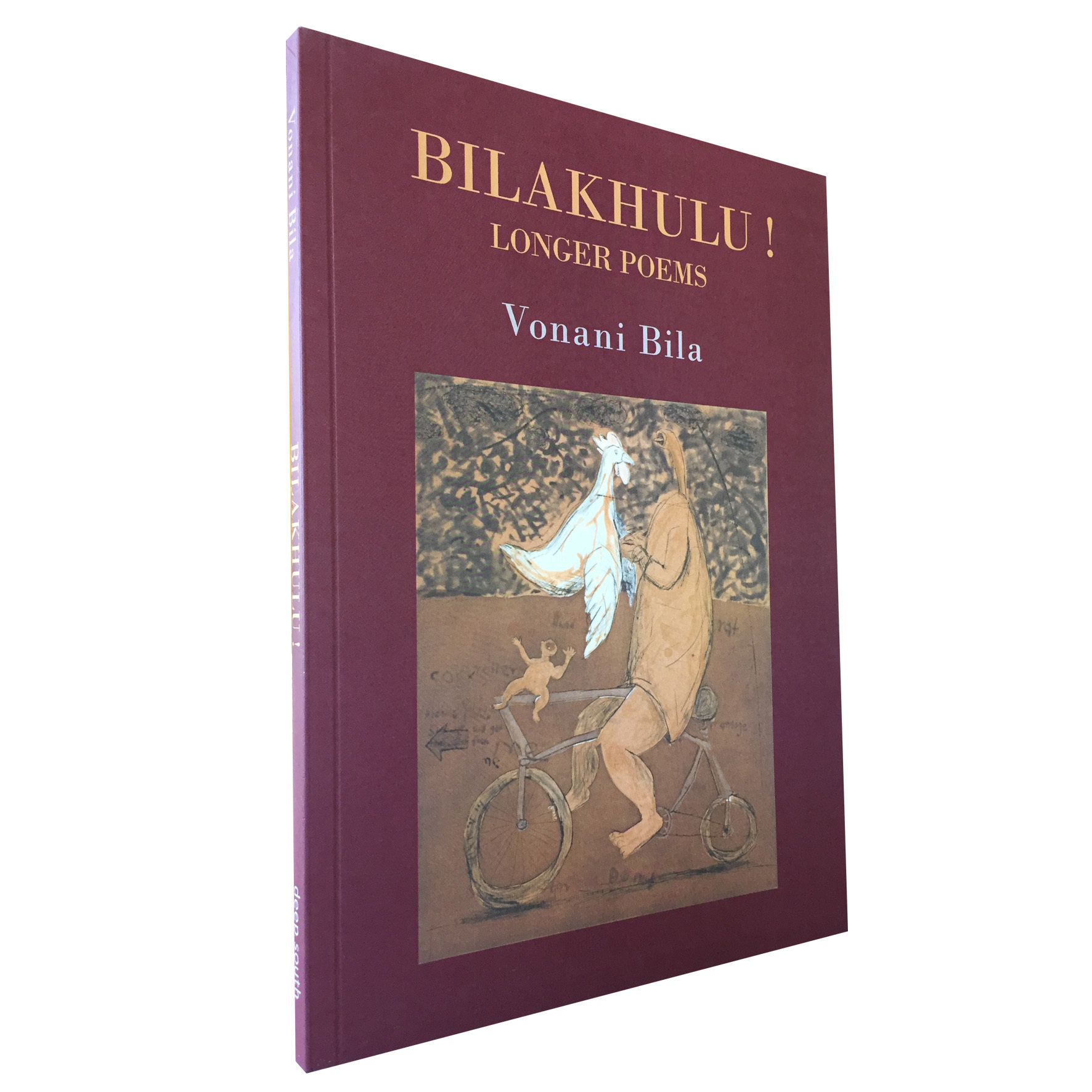 Bilakhulu! Longer Poems by Vonani Bila (Deep South Publishing) DS01