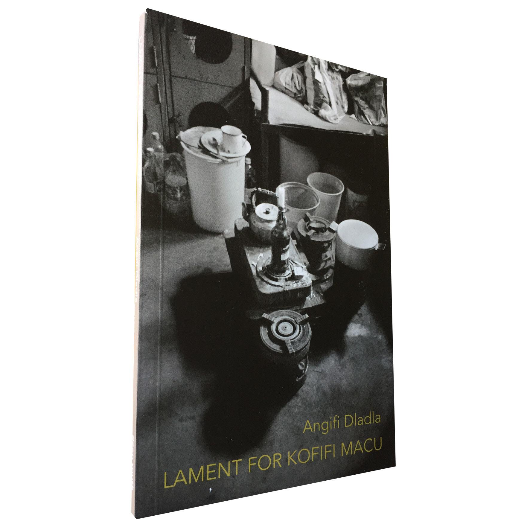 Lament for Kofifi Macu by Angifi Dladla (Deep South Books) DS11