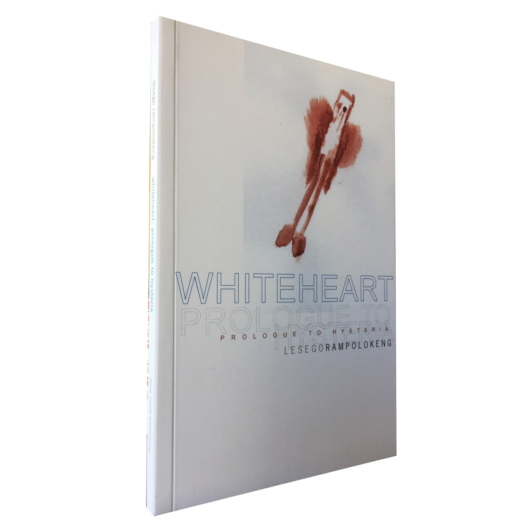 Whiteheart: Prologue to Hysteria by Lesego Rampolokeng (Deep South) DS17