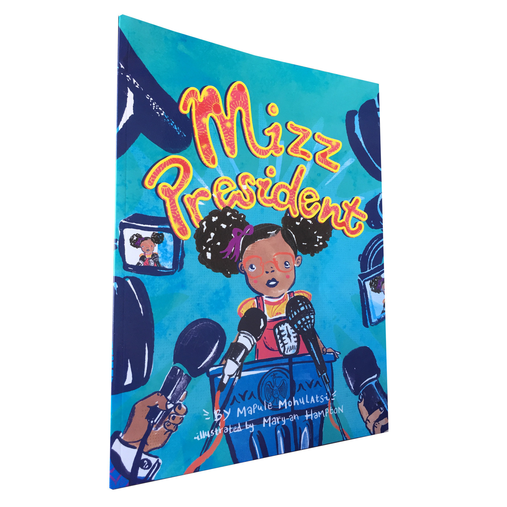 Mizz President by Mapule Mohulatsie (Every Child Books, 2018) EC01