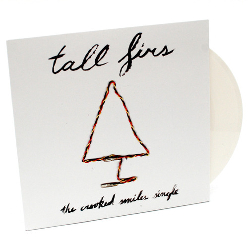 TALL FIRS 'Crooked Smiles' 7""