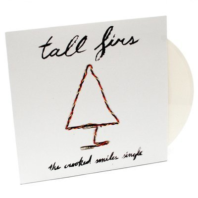 TALL FIRS 'Crooked Smiles' 7