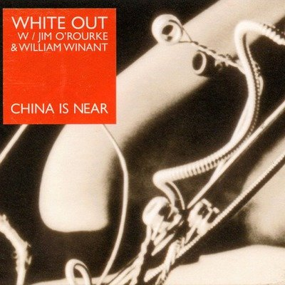 WHITE OUT with JIM O'ROURKE & WILLIAM WINANT 'China Is Near' CD