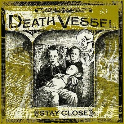 DEATH VESSEL 'Stay Close' CD / LP