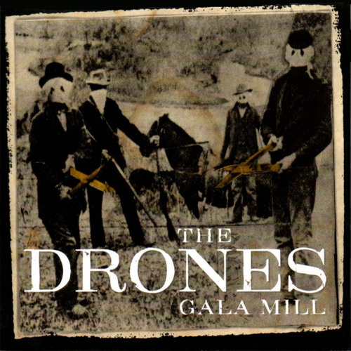 THE DRONES 'Gala Mill' CD