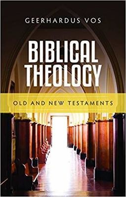 Biblical Theology by Gerhardus Vos