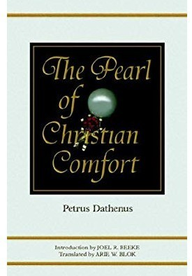 The Pearl of Christian Comfort by Petrus Dathenus