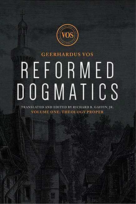 Reformed Dogmatics: E-Vols. I-V by Geerhardus J. Vos (Author), Richard B. Gaffin (Editor)