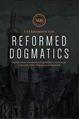 Reformed Dogmatics: E-Vols. I-V by Geerhardus J. Vos (Author), Richard B. Gaffin (Editor)