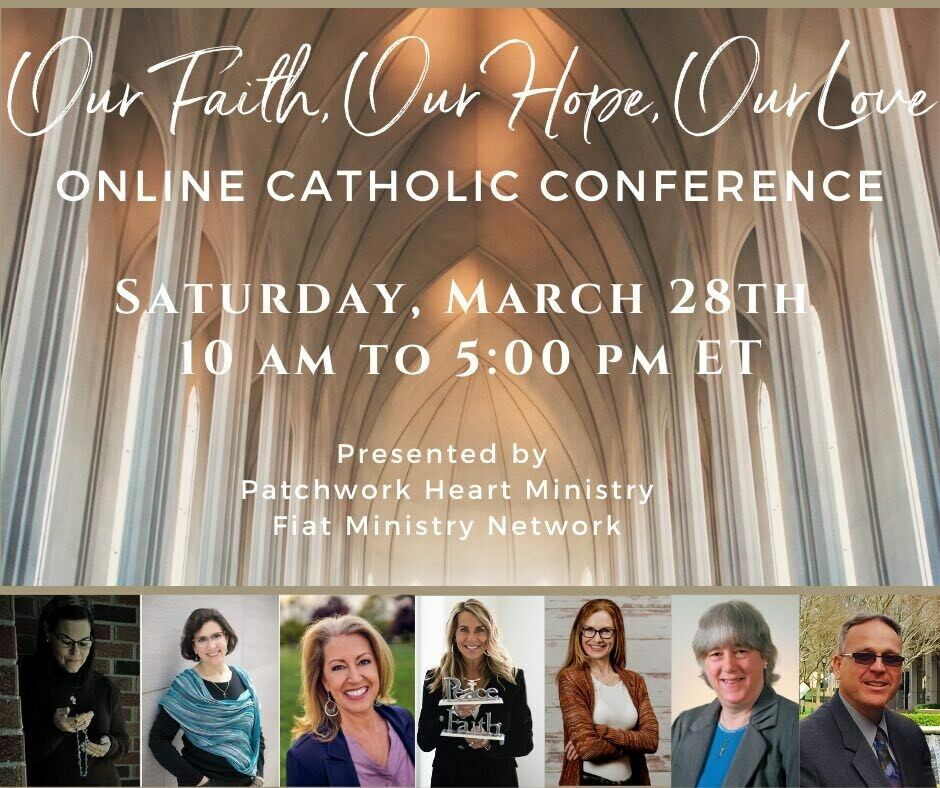 """Our Faith, Our Hope, Our Love"" Online Catholic Conference"