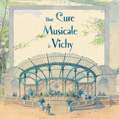 Une Cure musicale à Vichy
