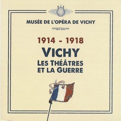 1914-1918 Vichy, les Théâtres et la Guerre