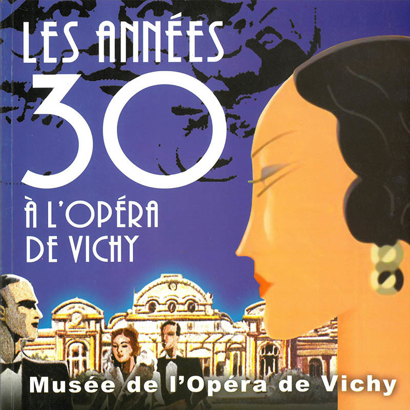 Les Années Trente à l'Opéra de Vichy