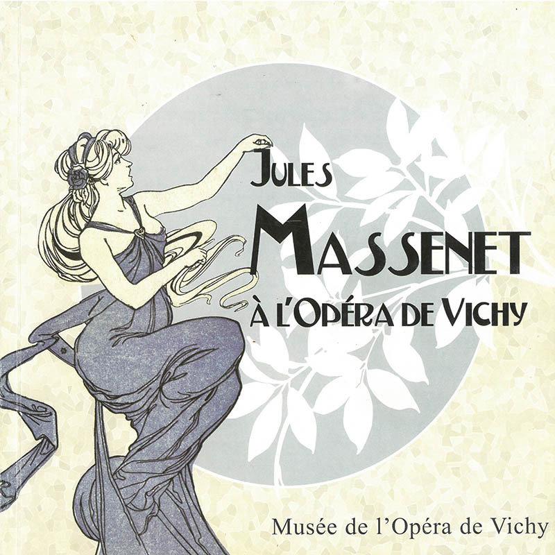Jules Massenet à l'Opéra de Vichy