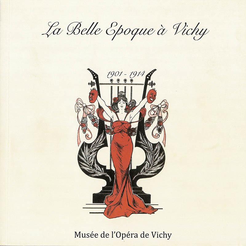 La Belle Époque à Vichy 978-2-9532425-5-3
