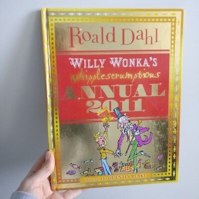 Willy Wonka's Whipplescrumptious Annual by Roald Dahl
