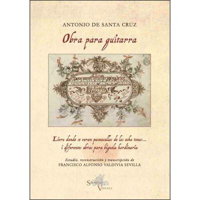 «Obra para guitarra», Antonio de Santa Cruz. Estudio, reconstrucción y transcripción: Francisco Valdivia.