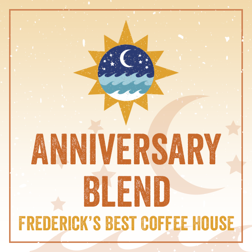"Anniversary Blend  ""Frederick's Best Coffee House!"" 00000"