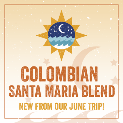 Colombian Santa Maria Blend- New from our June trip!