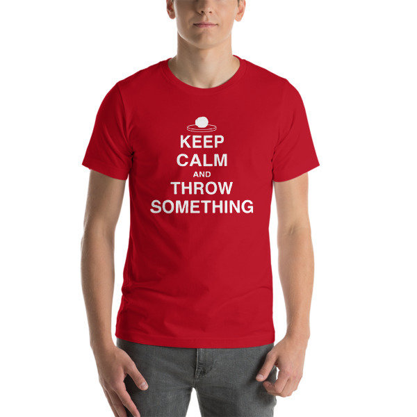Keep Calm and Throw Something