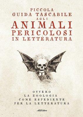 Piccola Guida Tascabile agli Animali Pericolosi in Letteratura