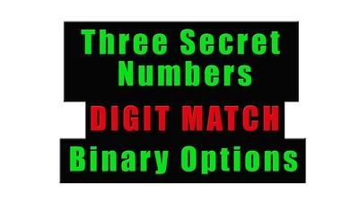 THREE SECRET NUMBERS - DIGIT MATCH STRATEGY - BINARY OPTIONS